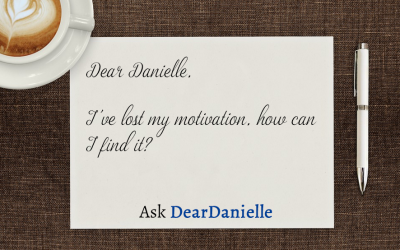 Ask Dear Danielle – How to Find My Motivation